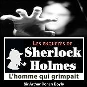 L'homme qui grimpait (Les enquêtes de Sherlock Holmes 39) | Arthur Conan Doyle