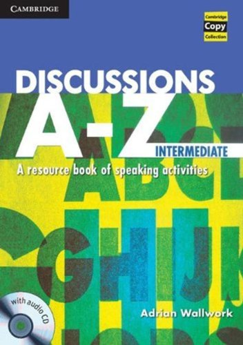 Discussions A-Z Advanced: A Resource Book of Speaking Activities