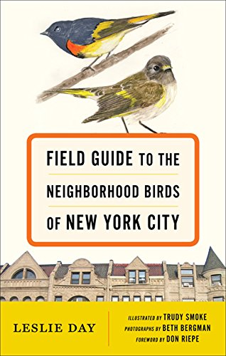Field Guide to the Neighborhood Birds of New York City (Field Guides)