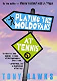 Playing the Moldovans at Tennis Tony Hawks