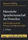 Historische Sprachwissenschaft des Deutschen: Eine Einführung in die Prinzipien des Sprachwandels (Narr Studienbücher) - Damaris Nübling