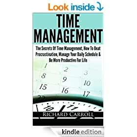 Time Management: The Secrets Of Time Management, How To Beat Procrastination, Manage Your Daily Schedule & Be More Productive For Life (Time management, ... life, Business, Developmental psychology)