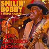 echange, troc Smilin'Bobby & Hidden Charms - Big Legged Woman