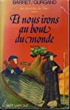 img - for Et nous irons au bout du monde: Roman (French Edition) book / textbook / text book
