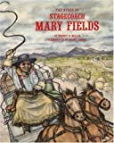 The Story of Stagecoach Mary Fields (Stories of the Forgotten West) (0382243943) by Miller, Robert H.