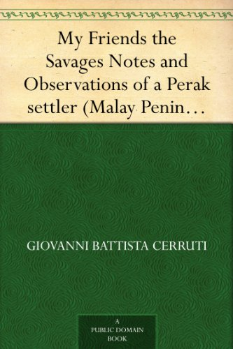 my-friends-the-savages-notes-and-observations-of-a-perak-settler-malay-peninsula