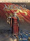 Les Reines de sang - Aliénor, la légende noire T4