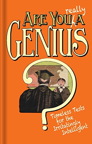 Are You Really a Genius?: Timeless Tests for the Irritatingly Intelligent