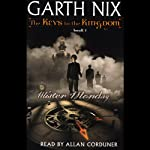 Mister Monday: The Keys to the Kingdom, Book 1 (       UNABRIDGED) by Garth Nix Narrated by Allan Corduner