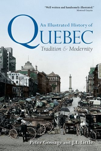 An Illustrated History of Quebec: Tradition and Modernity (Illustrated History of Canada) (Little History Of Canada compare prices)