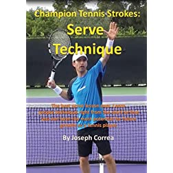 Champion Tennis Strokes: Serve Technique
