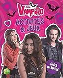 Chica Vampiro - Activités et Jeux 100% Vampire...