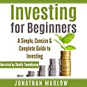 Investing for Beginners: A Simple, Concise & Complete Guide to Investing Audiobook by Jonathan Marlow Narrated by Shelly Tumbleson