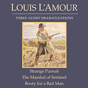 Strange Pursuit - The Marshal of Sentinel - Booty for a Bad Man (Dramatized) Audiobook
