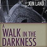 A Walk in the Darkness | Jon Land