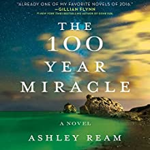 The 100 Year Miracle: A Novel Audiobook by Ashley Ream Narrated by Xe Sands