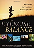 img - for The Exercise Balance: What's Too Much, What's Too Little, and What's Just Right for You! book / textbook / text book