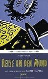 Reise um den Mond. Mit einem Vorwort von Ralph Caspers: Arena Kinderbuch-Klassiker