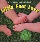 Little Feet Love by Piggy Toes Press,2009]…