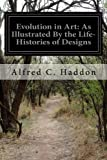 img - for Evolution in Art: As Illustrated By the Life-Histories of Designs book / textbook / text book