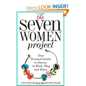 The Seven Women Project: Your Personal Guides to Success in Work, Play and Dress