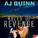 Rules of Revenge Hörbuch von AJ Quinn Gesprochen von: Charley Ongel