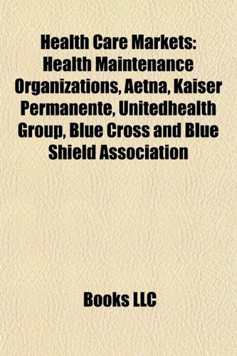 health-care-markets-health-maintenance-organizations-aetna-kaiser-permanente-unitedhealth-group-blue