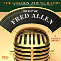 The Best of Fred Allen  by Fred Allen Narrated by Fred Allen
