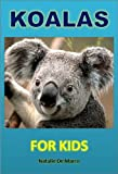 img - for Childrens Readers: Koalas For Kids - Discover the Wonderful World of These Adorable and Delightful Animals (Kids Read to Me Books) book / textbook / text book