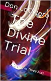img - for The Divine Trial: A Drama in Three Acts book / textbook / text book