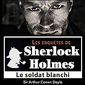 Le soldat blanchi (Les enquêtes de Sherlock Holmes 19) | Arthur Conan Doyle