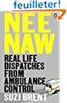 Nee Naw: Real Life Dispatches From Am...