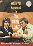 Richard Webber Whatever Happened To The Likely Lads?