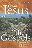 img - for From Jesus to the Gospels: Interpreting the New Testament in Its Context book / textbook / text book