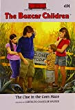 The Clue in the Corn Maze (The Boxcar Children Mysteries #101)