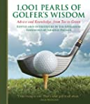 1,001 Pearls of Golfers' Wisdom: Advi...