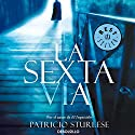 La sexta via Audiobook by Patricio Sturlese Narrated by Juan Magraner