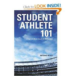 Student Athlete 101: College Life Made Easy On & Off The Field
