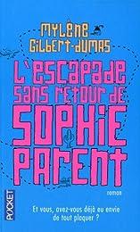 L' escapade sans retour de Sophie Parent