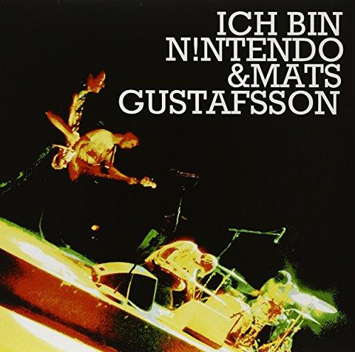 Ich + Ich - Ich Bin Nintendo & Mats Gustafsson - Zortam Music