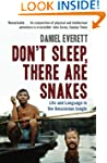 Don't Sleep, There are Snakes: Life a...