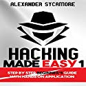 Hacking Made Easy 1 Audiobook by  Ash Publishing, Alexander Sycamore Narrated by Anthony Colby