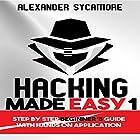 Hacking Made Easy 1 Hörbuch von  Ash Publishing, Alexander Sycamore Gesprochen von: Anthony Colby