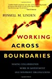 img - for Working Across Boundaries: Making Collaboration Work in Government and Nonprofit Organizations (Jossey-Bass Nonprofit and Public Management Series) by Russell M. Linden (2002-10-28) book / textbook / text book