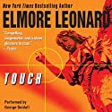 Touch (       UNABRIDGED) by Elmore Leonard Narrated by George Guidall