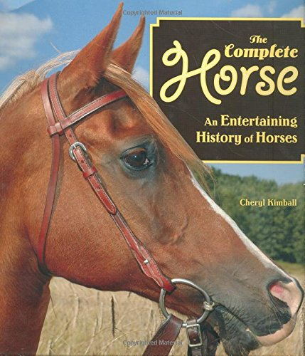 The Complete Horse: An Entertaining History of Horses