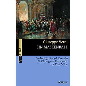 Ein Maskenball: Einführung und Kommentar. Textbuch/Libretto. (Opern der Welt)