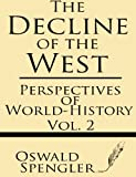 Perspectives of World-History (The Decline of the West) (Volume 2) (1628450320) by Spengler, Oswald