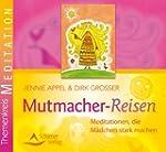 Mutmacher-Reisen - Meditationen, die...