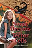 img - for Sweet Dreams and Terror Cells (When Giants Break the Spell) (Volume 1) book / textbook / text book